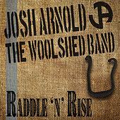 Raddle 'n' Rise de Josh Arnold And The Woolshed Band