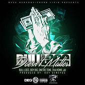 Doesn't Matter (feat. Boy Big, Onetre Tone & Tha Homie Jai) by Bull Locc
