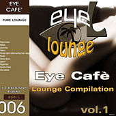 Eye Café, Vol.1 - Lounge Compilation by Various Artists