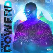 Turn Up by Power D