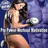 Pro Power Workout Motivation (140 Bpm - 32 Count Pro Edition) (The Best Epic Motivation Workout Music for Your Fitness, Aerobics, Cardio Training Exercise and Running) von Various Artists
