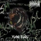 Everlasting Street Music de Yung Euro