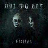 Fiction von Not My God