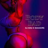 Body Bad by Dj Edu