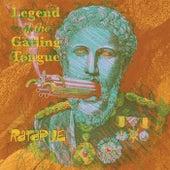 Legend of the Gatling Tongue de Ratarue