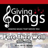 Fare Thee Well (Dink's Song) [feat. Brett Mobey] von Giving Songs