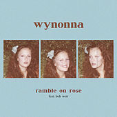 Ramble On Rose by Wynonna Judd