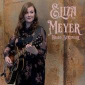Hello Stranger by Eliza Meyer