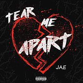 Tear Me Apart by JAE