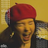 Start Again by Elle