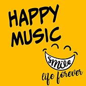 Happy Music (Smile Life Forever) by Various Artists