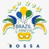Brazil Carnival in Bossa (Best Bossa Nova Brazil Carnival) von Various Artists