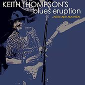 Keith Thompson's Blues Eruption; Little Red Rooster de Keith Thompson
