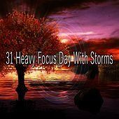 31 Heavy Focus Day with Storms by Rain Sounds and White Noise