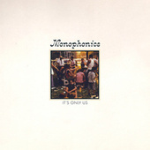 It's Only Us by Monophonics