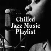 Chilled Jazz Music Playlist de 100 Essential Jazz Standards, Chilled Jazz Masters, Alternative Jazz Lounge