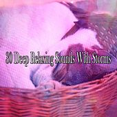 30 Deep Relaxing Sounds with Storms by Rain Sounds and White Noise