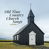 Old Time Country Church Songs, Vol. 2 by Various Artists