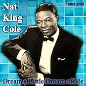 Dream a Little Dream of Me (Remastered) de Nat King Cole