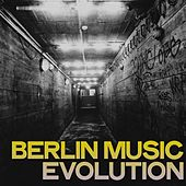 Berlin Music Evolution (Tech House Music Berlin) by Various Artists