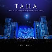 Taha (Live at the Fes Festival of World Sacred Music) by Sami Yusuf