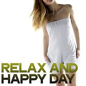 Relax and Happy Day (Selection Relax Lounge Music) von Various Artists