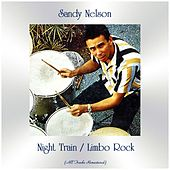 Night Train / Limbo Rock (All Tracks Remastered) by Sandy Nelson
