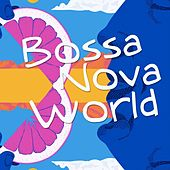 Bossa Nova World de Various Artists