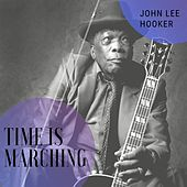 Time Is Marching di John Lee Hooker