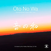 Oto No Wa: Selected Sounds of Japan 1988-2018 de Ken Hidaka
