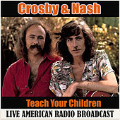 Teach Your Children (Live) de Crosby & Nash