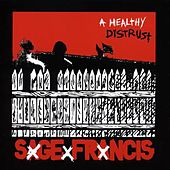A Healthy Distrust de Sage Francis