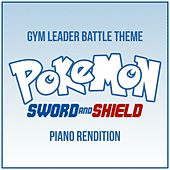 Pokemon: Sword and Shield - Gym Leader Battle Theme (Piano Rendition) de The Blue Notes