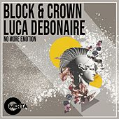 No More Emotion by Block and Crown