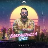 Barranquilla Vice by Andy G
