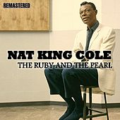 The Ruby and the Pearl (Remastered) de Nat King Cole