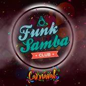 Carnaval de Funk Samba Club