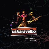 Acústico ao Vivo de Uskaravelho