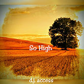 So High by DJ Access