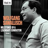 Milestones of a Legendary Conductor: Wolfgang Sawallisch, Vol. 4 by Philharmonia Orchestra