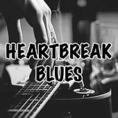 Heartbreak Blues by Various Artists