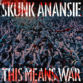 This Means War by Skunk Anansie