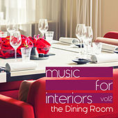 Music for Interiors Vol. 2: the Dining Room by Various Artists