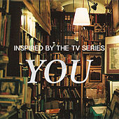 Inspired By The TV Series 'You' by Various Artists
