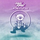 Un Dia a la Vez by Dany Kingz