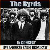 In Concert (Live) by The Byrds