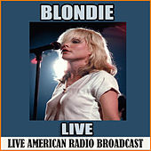 Blondie - Live (Live) by Blondie