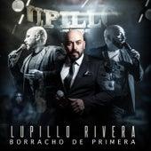 Borracho de Primera de Lupillo Rivera
