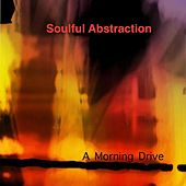 A Morning Drive (Instrumental Version) de Soulful Abstraction