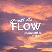Go with the Flow de Mellow Sound Project